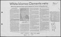 "Newspaper clipping headlined, ""White Blames Clements Veto,"" April 21, 1981"