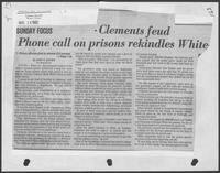"Newspaper clipping headlined, ""Phone call on prisons rekindles White-Clements feud,"" May 16,1982"