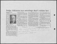 "Newspaper clipping headlined, ""Judge Atkinson Says Meetings Don't Violate Law,"" undated"
