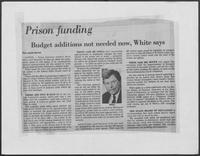 "Newspaper clipping headlined, ""Prison funding budget additions not needed now, White says"""