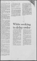 "Newspaper clipping headlined ""White seeking to delay to delay order"", June 9, 1981"