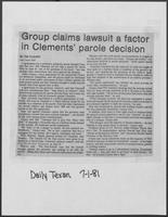 "Newspaper clipping headlined, ""Group claims lawsuit a factor in Clements' parole decision,"" July 1, 1981"