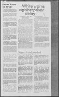 "Newspaper clipping headlined ""White warns against prison delay"", August 4, 1981"