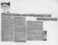 "Newspaper clipping headlined, ""Clements bristles when told governor's race reported as tossup,"" October 28, 1982"